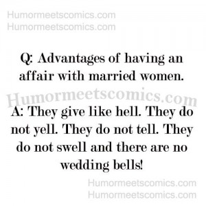 Advantages of having an affair with married women.
